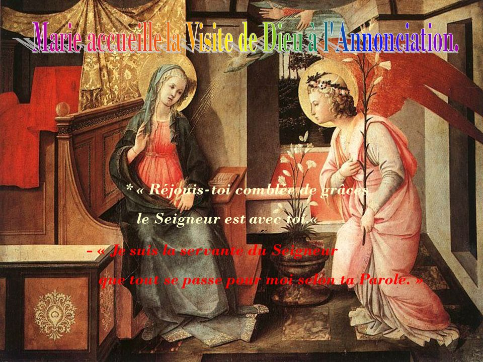 Marie accueille la Visite de Dieu à l Annonciation.