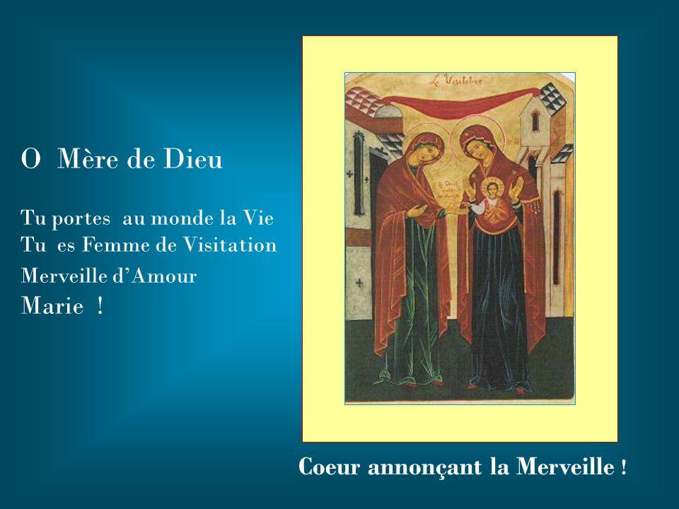 O Mère de Dieu Marie ! Coeur annonçant la Merveille !
