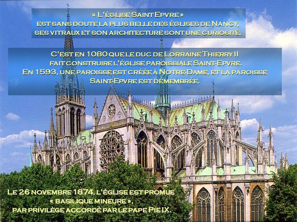 est sans doute la plus belle des églises de Nancy,