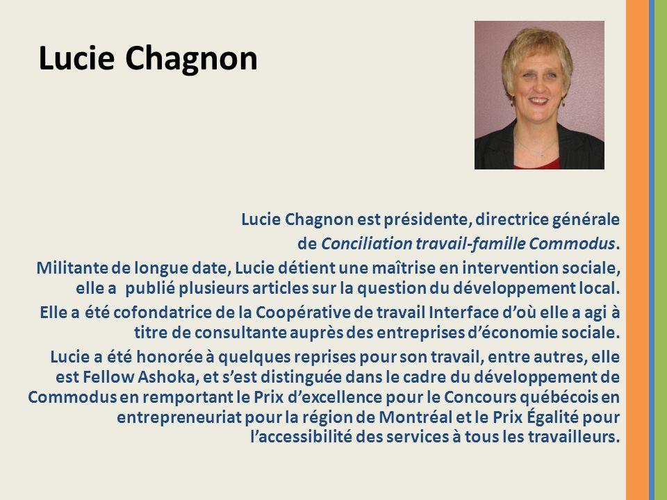 Lucie Chagnon Lucie Chagnon est présidente, directrice générale