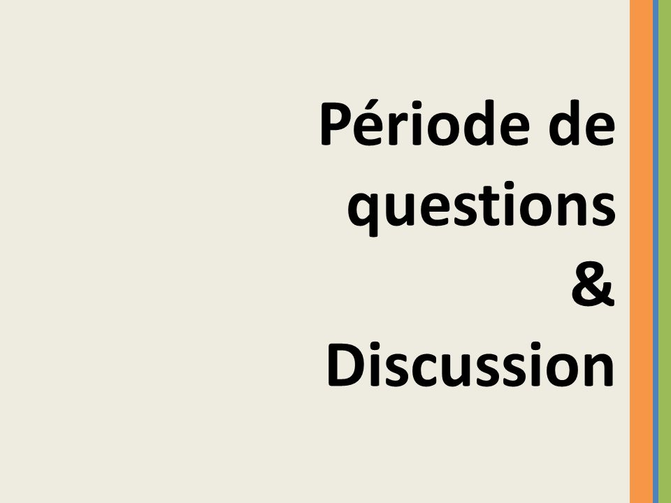 Période de questions & Discussion