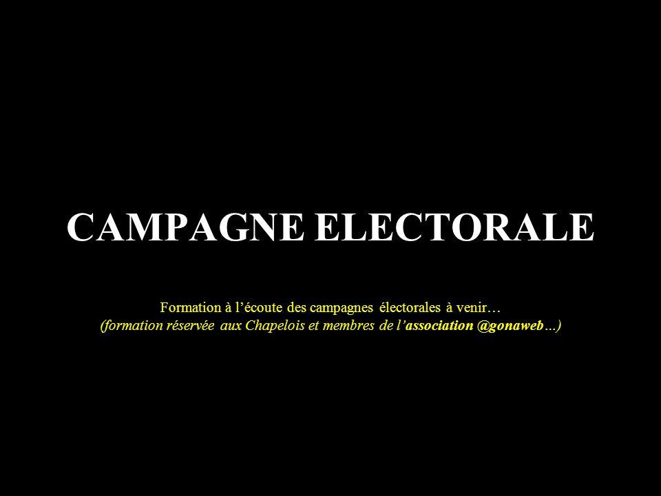 CAMPAGNE ELECTORALE Formation à l'écoute des campagnes électorales à venir… (formation réservée aux Chapelois et membres de l'association @gonaweb…)