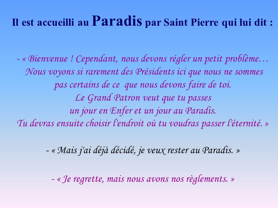 Il est accueilli au Paradis par Saint Pierre qui lui dit :