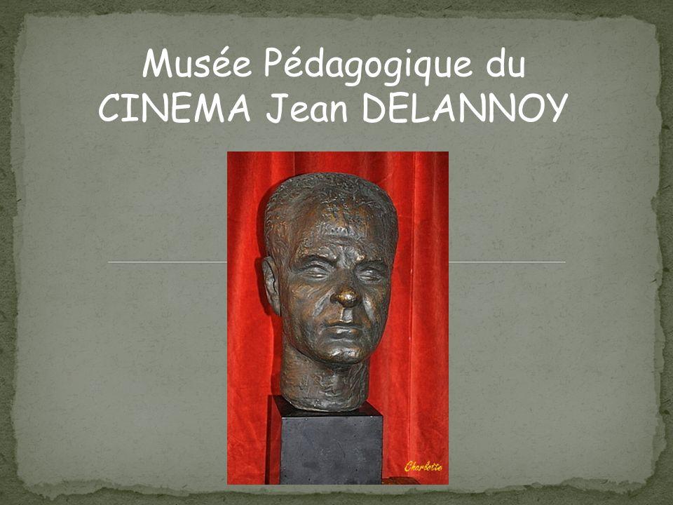 Musée Pédagogique du CINEMA Jean DELANNOY