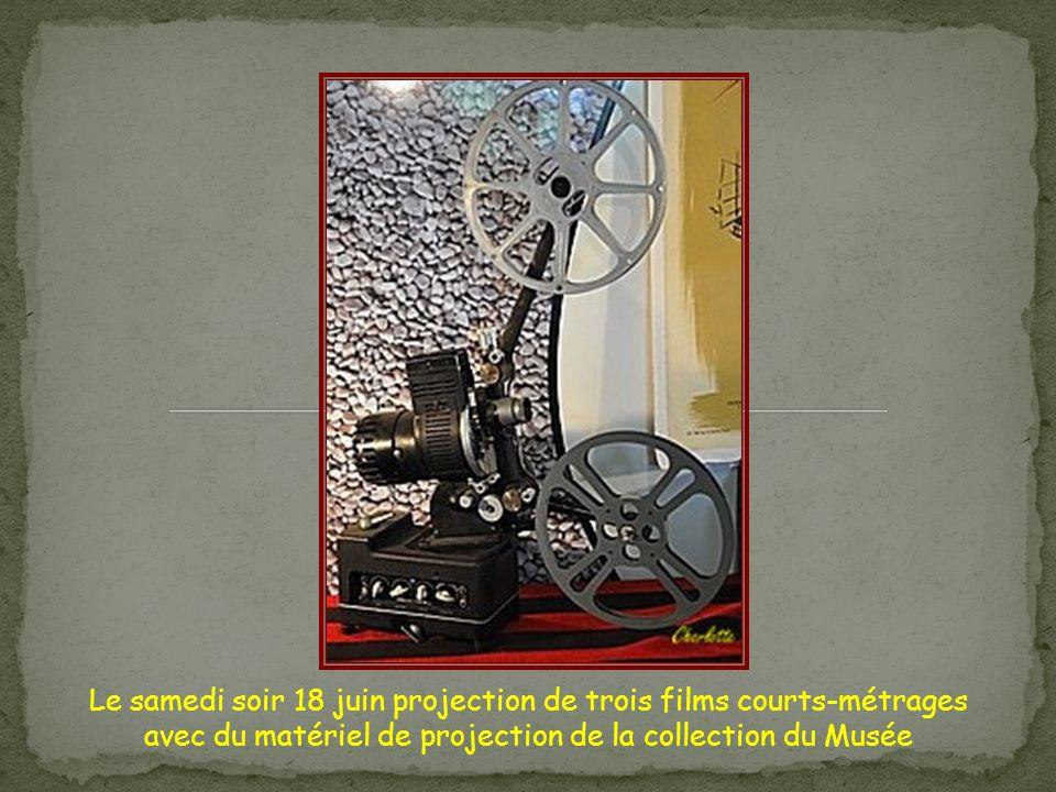 Le samedi soir 18 juin projection de trois films courts-métrages avec du matériel de projection de la collection du Musée