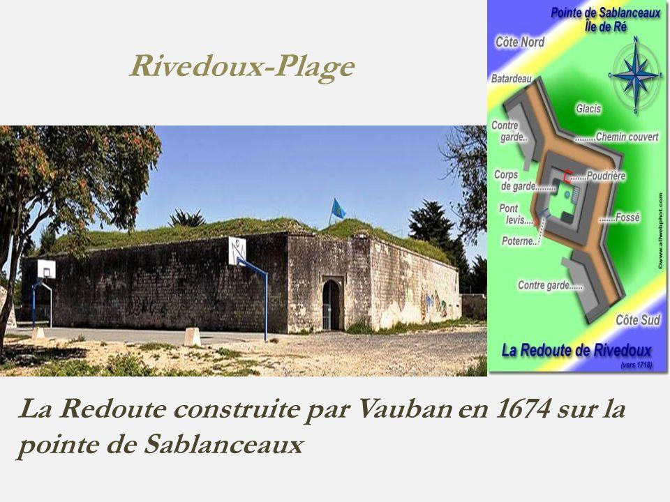 Rivedoux-Plage La Redoute construite par Vauban en 1674 sur la pointe de Sablanceaux