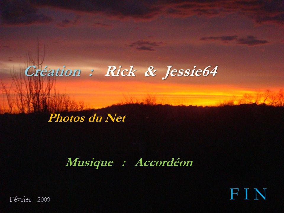 F I N Création : Rick & Jessie64 Photos du Net Musique : Accordéon