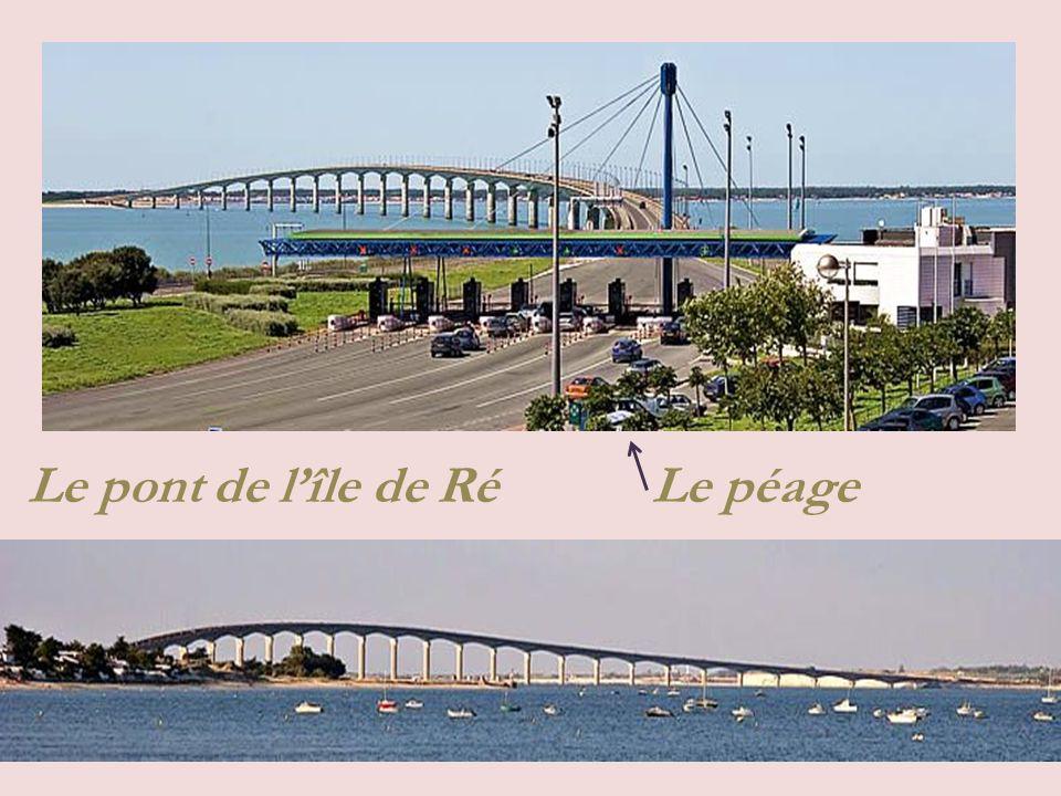 Le pont de l'île de Ré Le péage