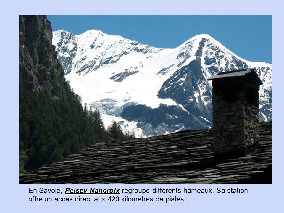 En Savoie, Peisey-Nancroix regroupe différents hameaux