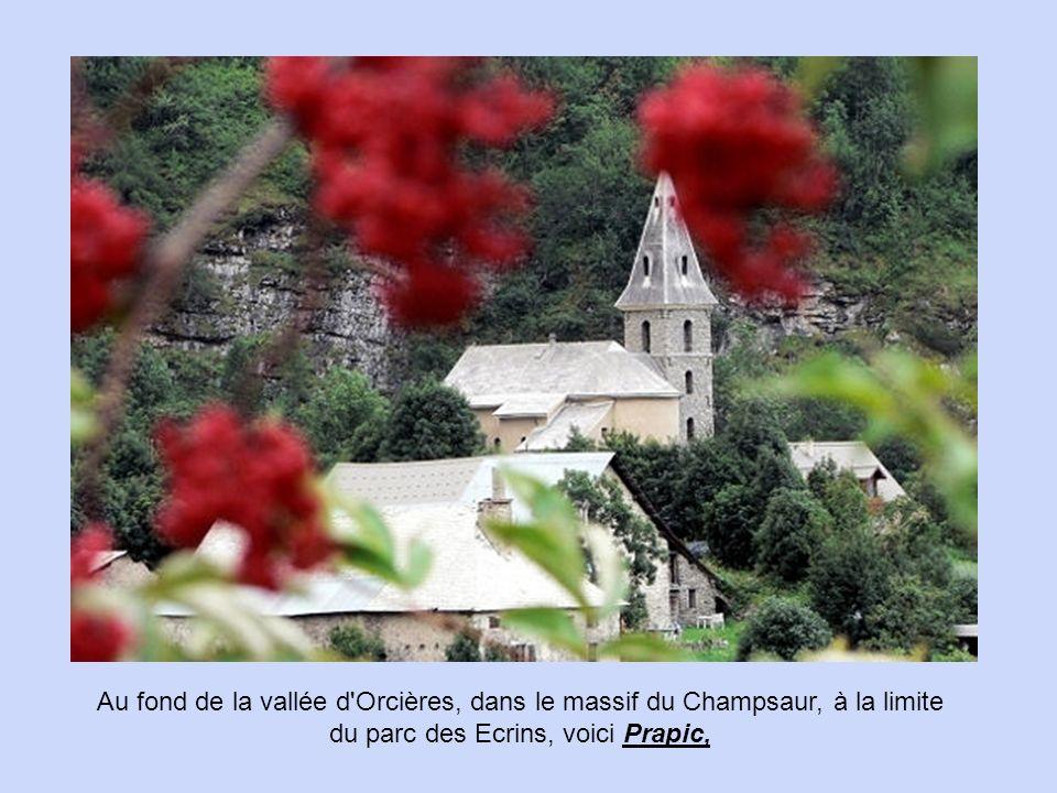 Au fond de la vallée d Orcières, dans le massif du Champsaur, à la limite du parc des Ecrins, voici Prapic,