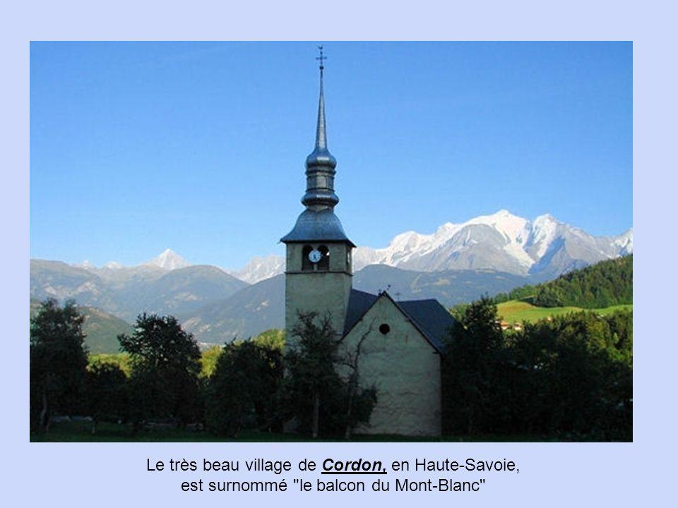 Le très beau village de Cordon, en Haute-Savoie, est surnommé le balcon du Mont-Blanc