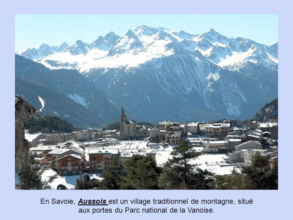 En Savoie, Aussois est un village traditionnel de montagne, situé aux portes du Parc national de la Vanoise.
