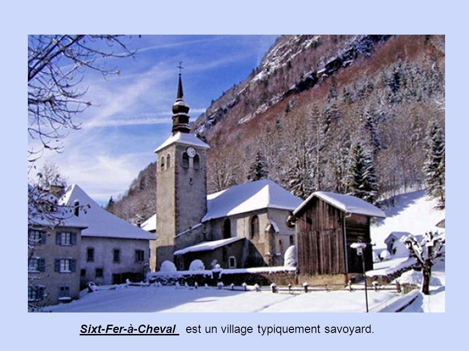 Sixt-Fer-à-Cheval est un village typiquement savoyard.