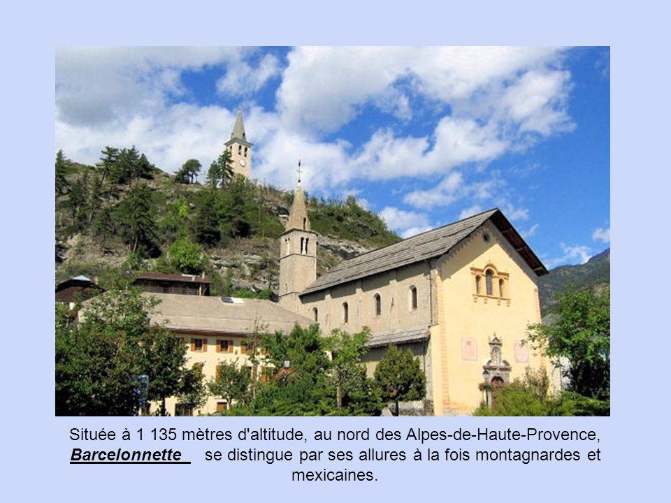 Située à 1 135 mètres d altitude, au nord des Alpes-de-Haute-Provence, Barcelonnette se distingue par ses allures à la fois montagnardes et mexicaines.