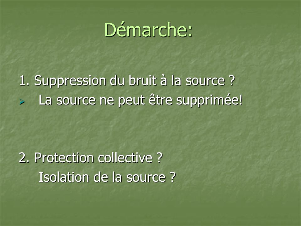 Démarche: 1. Suppression du bruit à la source