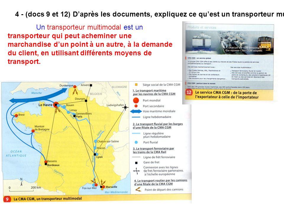 4 - (docs 9 et 12) D'après les documents, expliquez ce qu'est un transporteur multimodal.