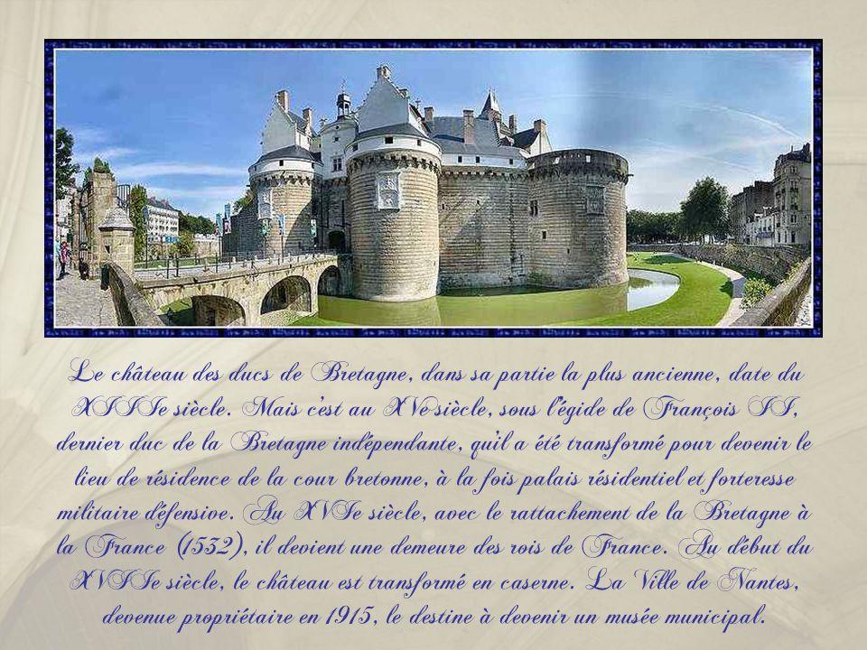 Le château des ducs de Bretagne, dans sa partie la plus ancienne, date du XIIIe siècle.