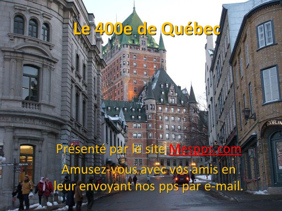 Le 400e de Québec Présenté par le site Mespps.com