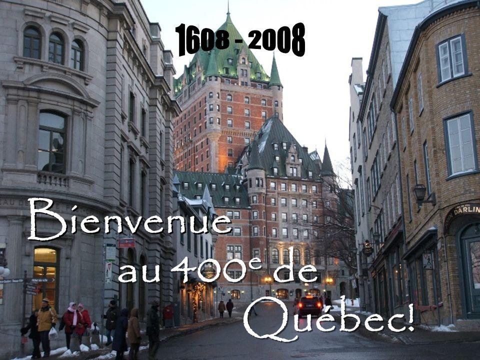 1608 - 2008 Bienvenue au 400e de Québec!