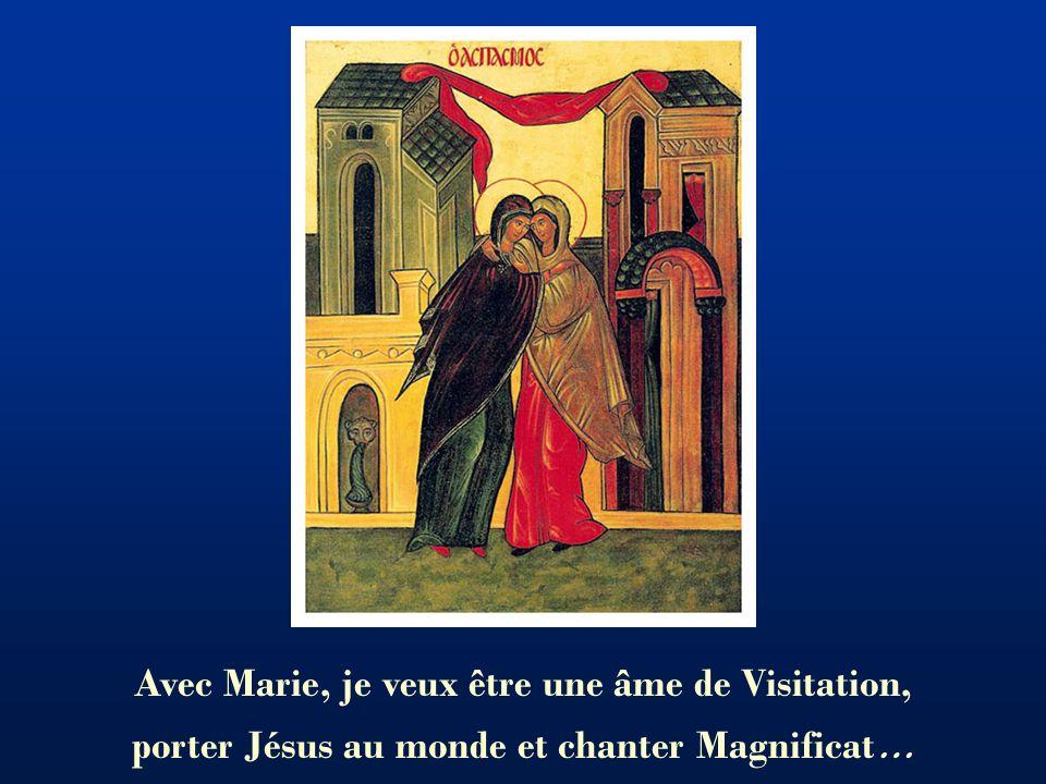 Avec Marie, je veux être une âme de Visitation,