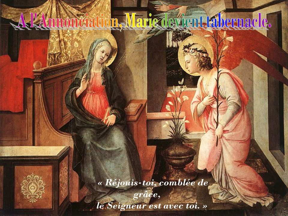 « Réjouis-toi, comblée de grâce, le Seigneur est avec toi. »