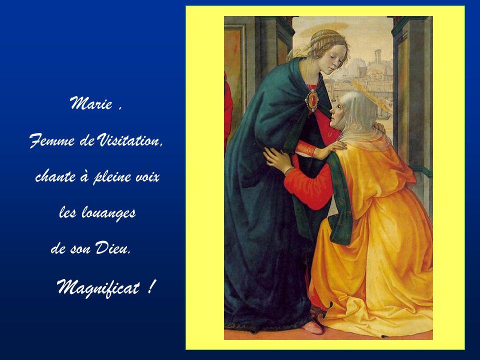 Marie , Femme de Visitation, chante à pleine voix les louanges