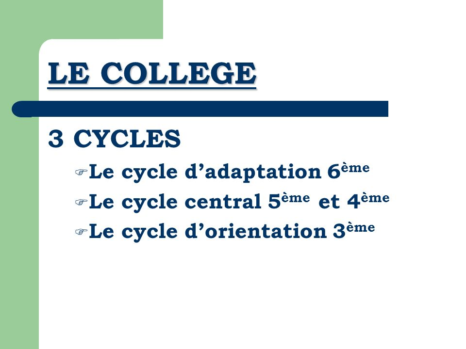 LE COLLEGE 3 CYCLES Le cycle d'adaptation 6ème