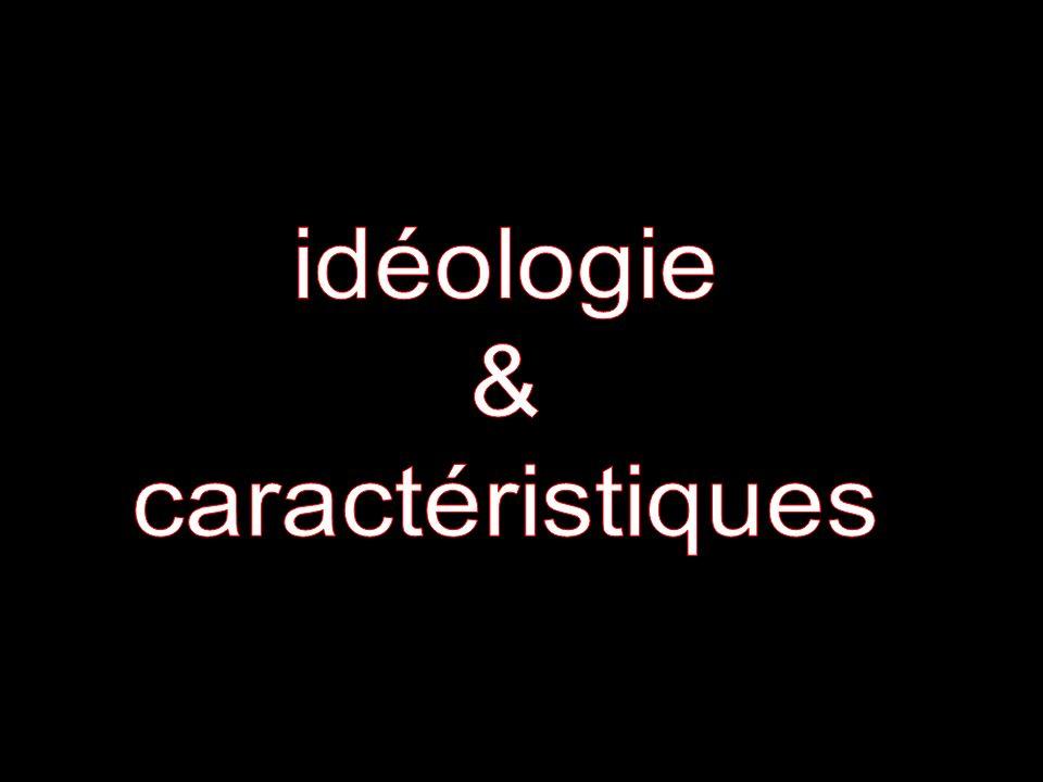 idéologie & caractéristiques