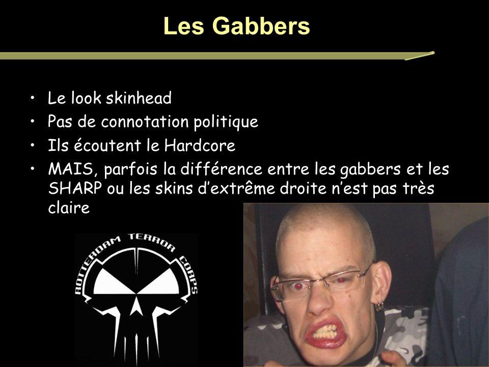 Les Gabbers Le look skinhead Pas de connotation politique