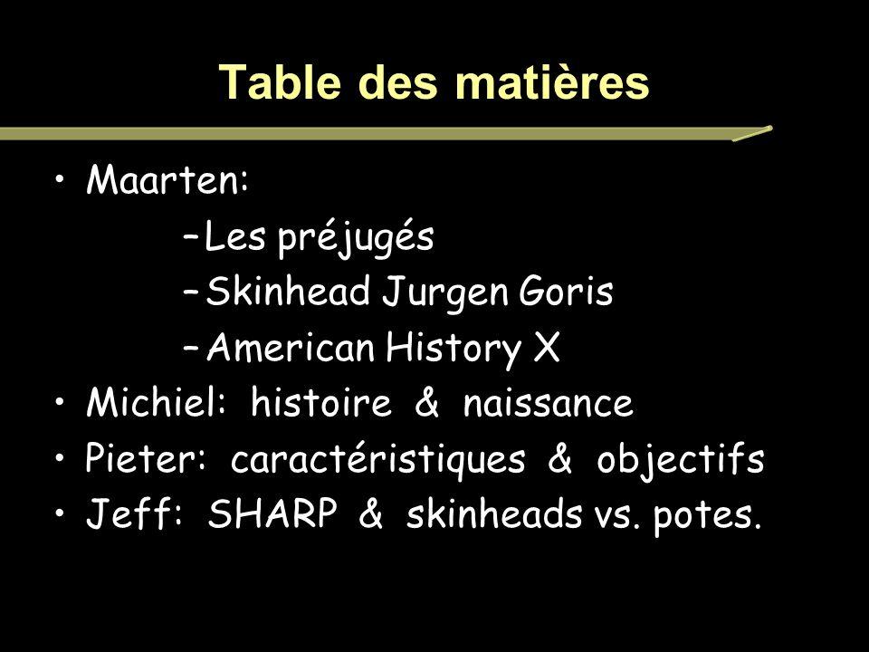 Table des matières Maarten: Les préjugés Skinhead Jurgen Goris