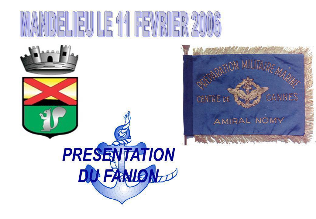 PRESENTATION DU FANION MANDELIEU LE 11 FEVRIER 2006