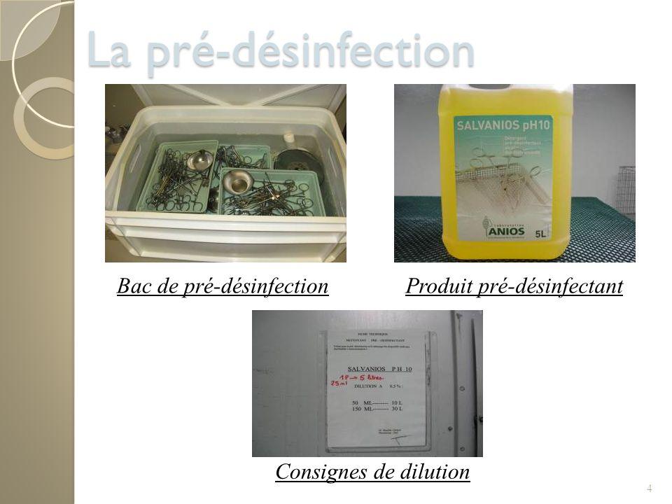 La pré-désinfection Bac de pré-désinfection Produit pré-désinfectant