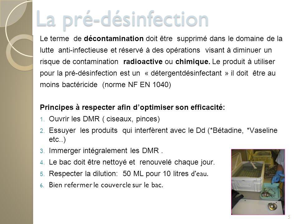 La pré-désinfection Le terme de décontamination doit être supprimé dans le domaine de la.