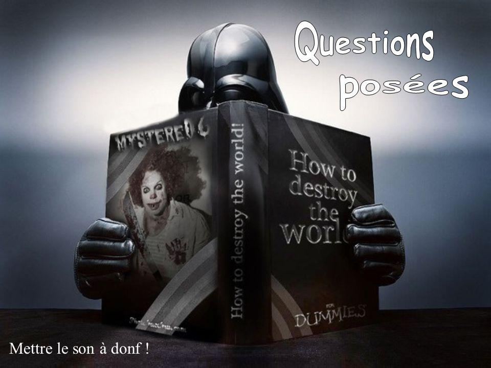 Questions posées Mettre le son à donf ! 1