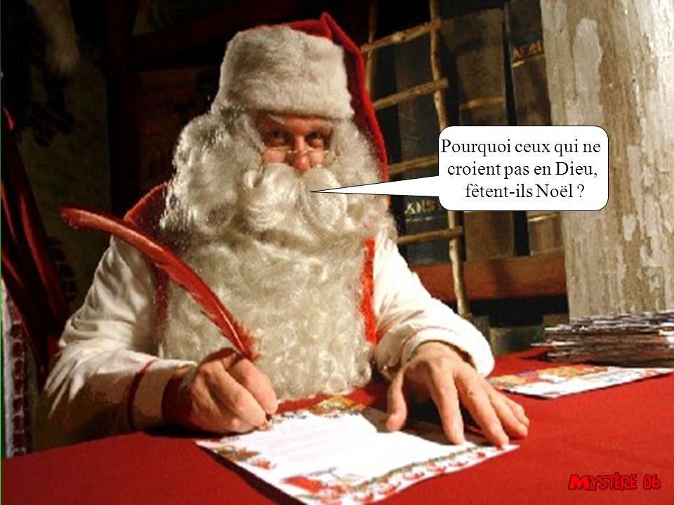 Pourquoi ceux qui ne croient pas en Dieu, fêtent-ils Noël 32