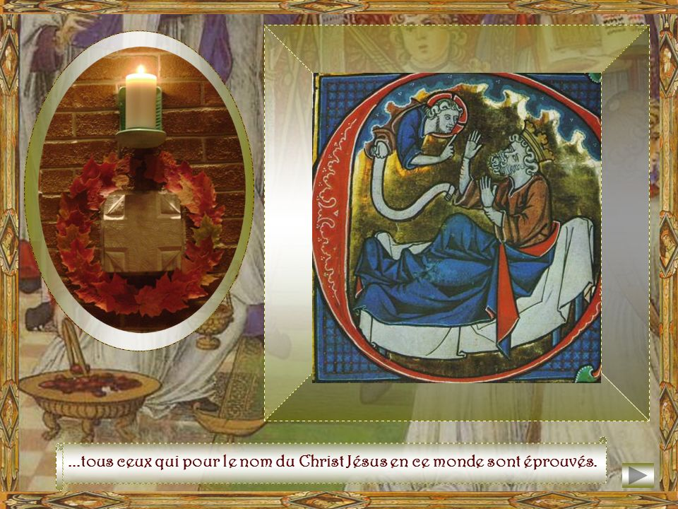 ...tous ceux qui pour le nom du Christ Jésus en ce monde sont éprouvés.