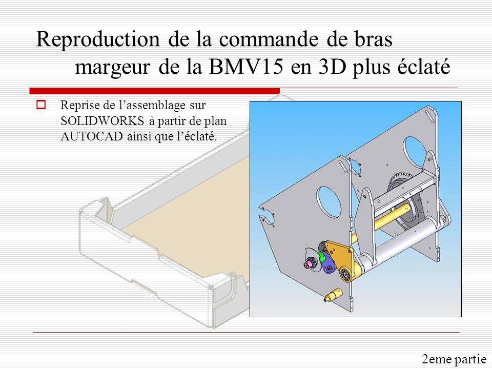 Reproduction de la commande de bras margeur de la BMV15 en 3D plus éclaté