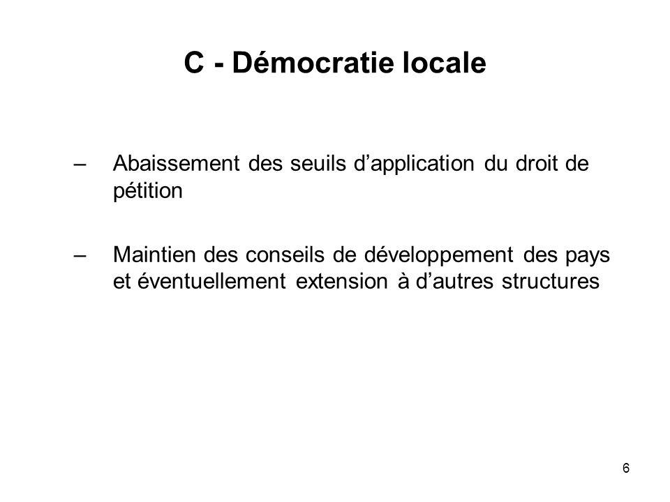 C - Démocratie locale Abaissement des seuils d'application du droit de pétition.