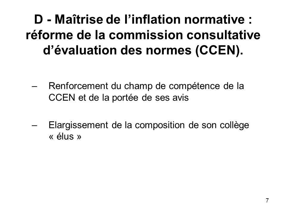 D - Maîtrise de l'inflation normative : réforme de la commission consultative d'évaluation des normes (CCEN).