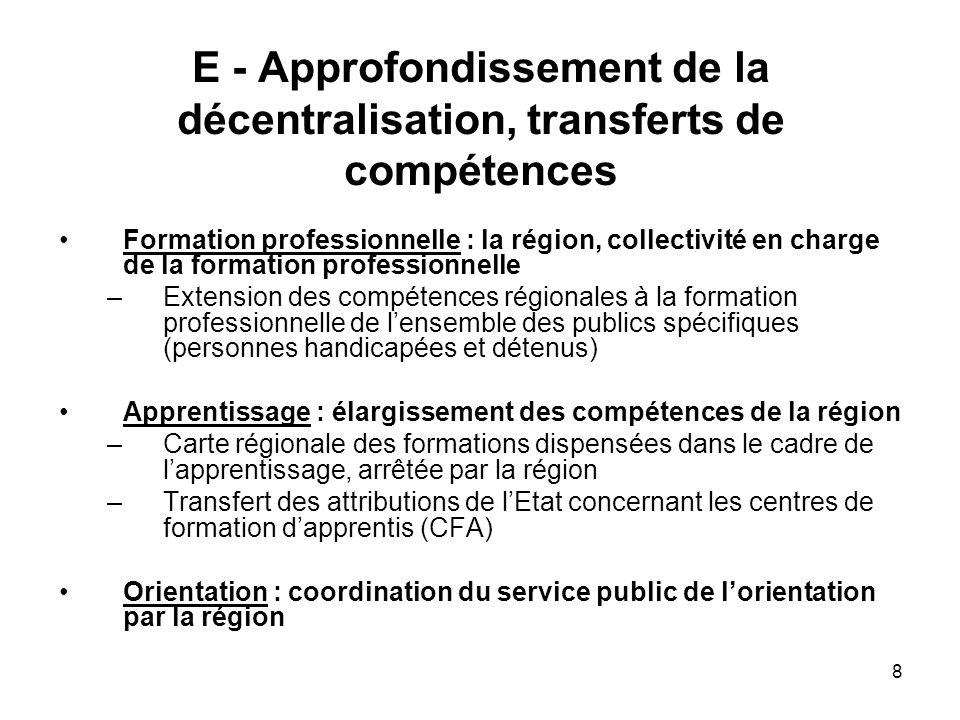 E - Approfondissement de la décentralisation, transferts de compétences