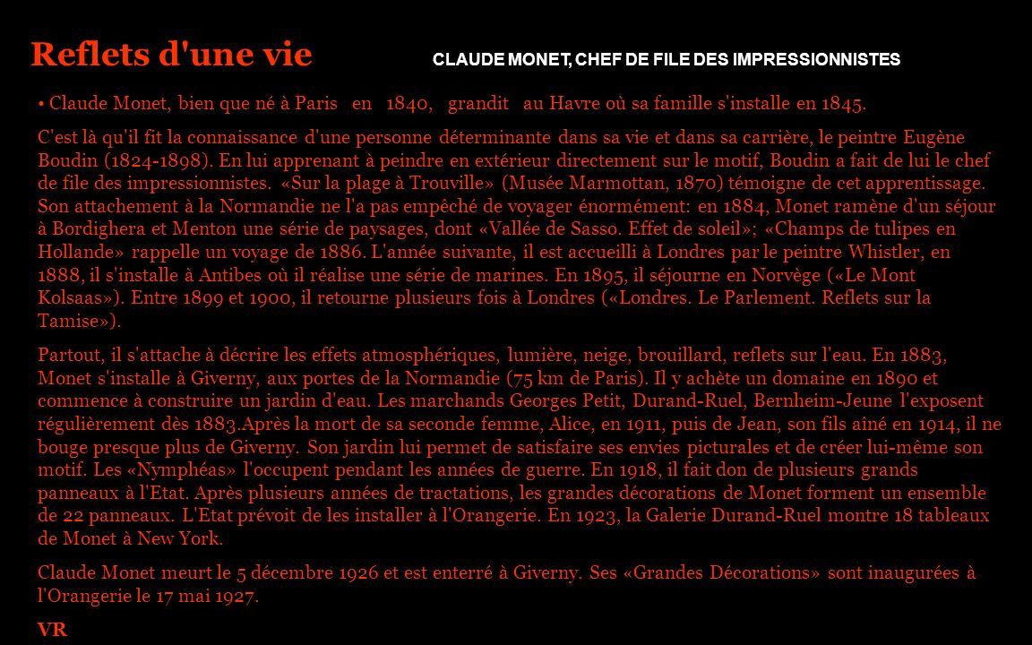 Reflets d une vie CLAUDE MONET, CHEF DE FILE DES IMPRESSIONNISTES