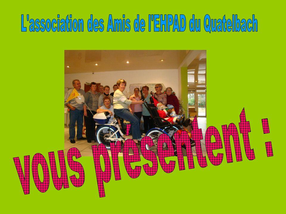 L association des Amis de l EHPAD du Quatelbach