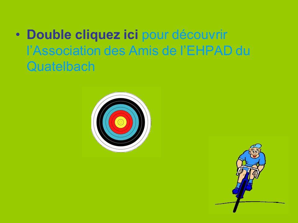 Double cliquez ici pour découvrir l'Association des Amis de l'EHPAD du Quatelbach