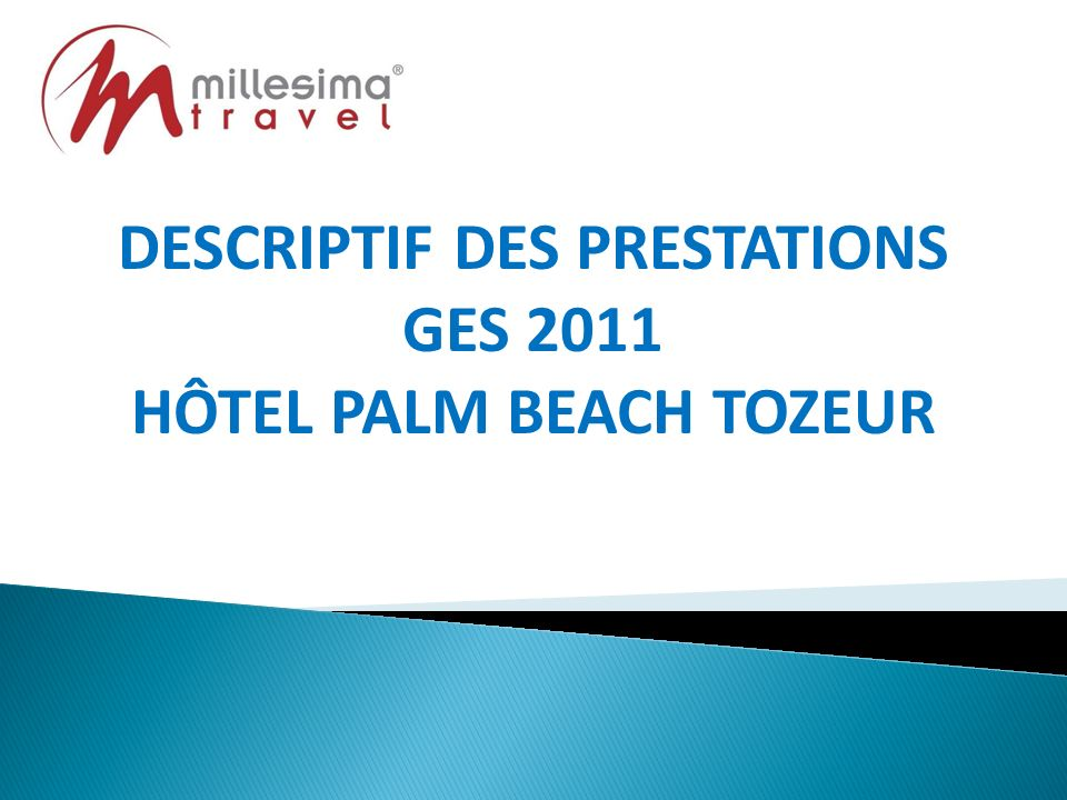 DESCRIPTIF DES PRESTATIONS GES 2011 HÔTEL PALM BEACH TOZEUR