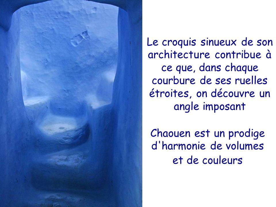 Chaouen est un prodige d harmonie de volumes et de couleurs