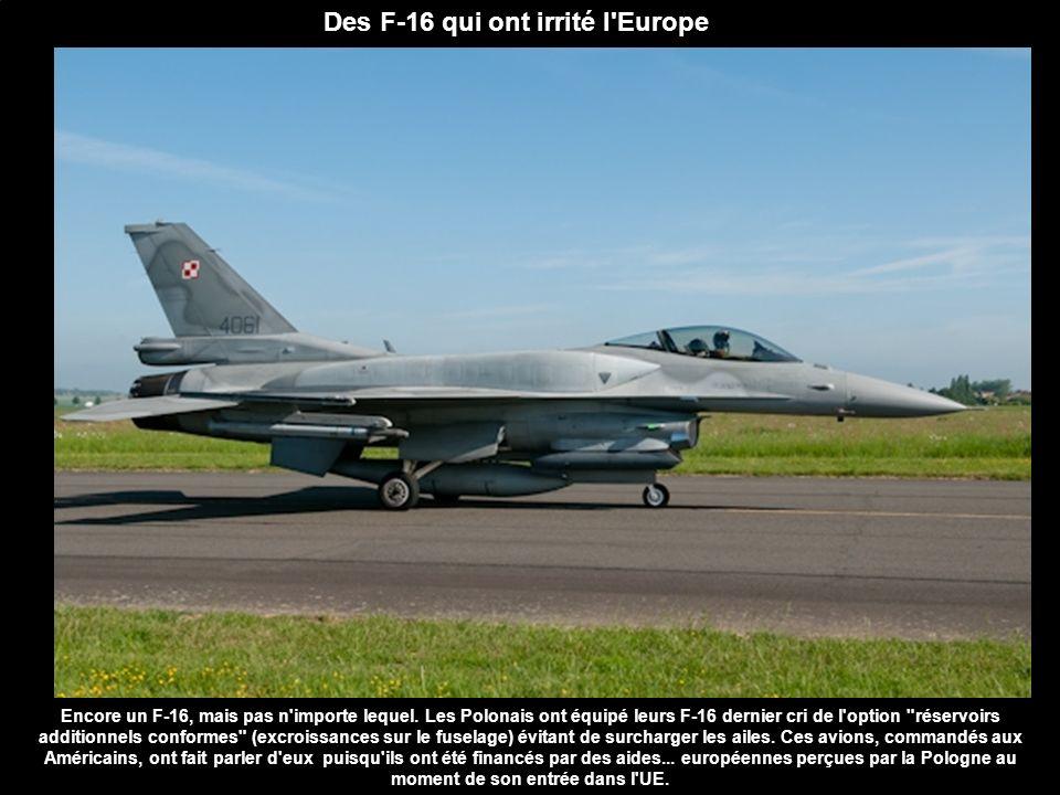 Des F-16 qui ont irrité l Europe