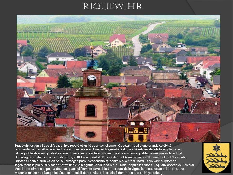 Riquewihr Riquewihr est un village d Alsace, très réputé et visité pour son charme. Riquewihr jouit d une grande célébrité,