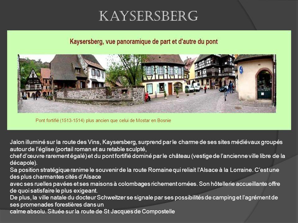 Kaysersberg Pont fortifié (1513-1514) plus ancien que celui de Mostar en Bosnie.