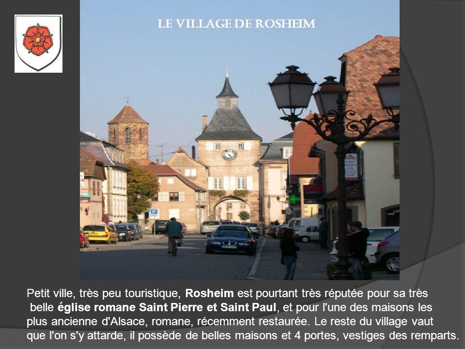 Le village de Rosheim Petit ville, très peu touristique, Rosheim est pourtant très réputée pour sa très.