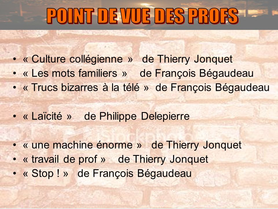 POINT DE VUE DES PROFS « Culture collégienne » de Thierry Jonquet